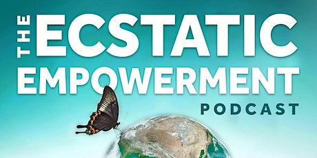 Ecstatic Empowerment Podcast -  The Launch Party tickets