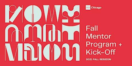 Mentor Program: 2021 Fall Session + Kick-Off tickets