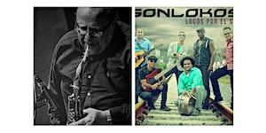 Ed Calle and Friends (Latin Jazz) and SonLokos (Cuban...
