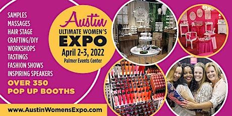 Austin Women's Expo Beauty + Fashion + Pop Up Shops + DIY, April 2-3, 2022 tickets