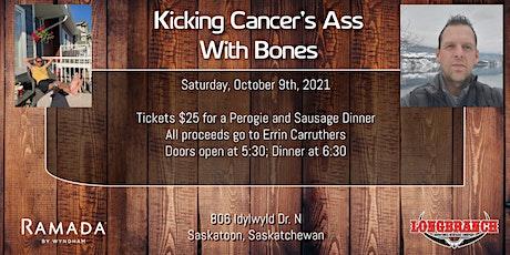 KICKING CANCER'S ASS WITH BONES tickets