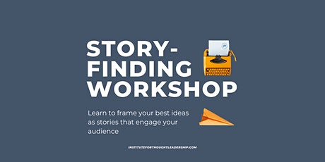 Story-Finding Workshop - Find and frame the stories that set you apart tickets