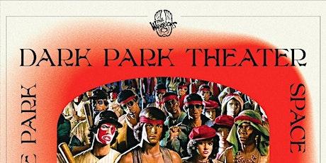 Dark Park Theater: The Warriors  'NYC Rap Edition' tickets