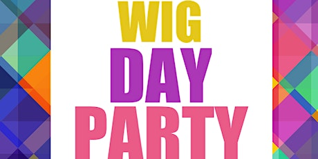 Wig Day Party tickets