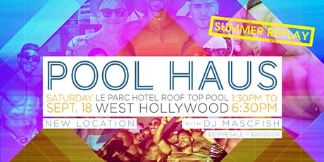 POOLHAUS SUMMER REPLAY Pool Party at Le Parc Hotel   WEST HOLLYWOOD tickets