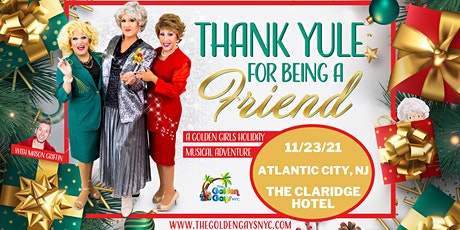 The Golden Gays - Thank Yule for Being a friend! Holiday Tour Atlantic City tickets