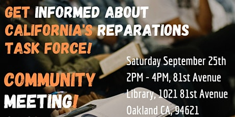 Oakland Community Meeting /Q&A On The California Reparations Task Force tickets