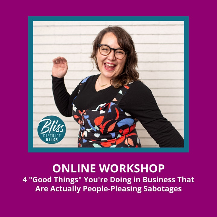 """4 """"Good Things"""" You're Doing in Business That Are People-Pleasing Sabotages image"""
