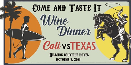 Come and Taste It! California VS Texas Wine Dinner tickets