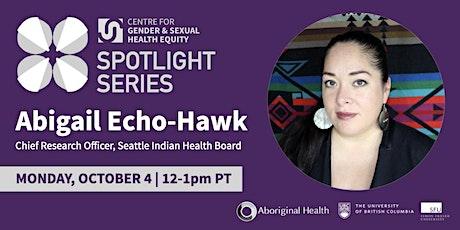 CGSHE Spotlight Series with Abigail Echo-Hawk tickets