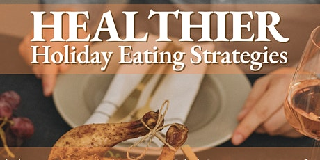 Healthier Holiday Eating Strategies tickets