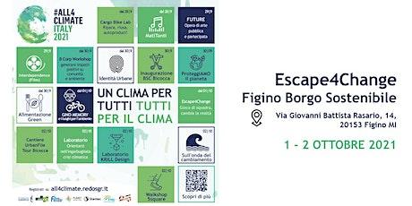 Escape4Change  @Figino Borgo Sostenibile - 02.10 ore 13:00 biglietti