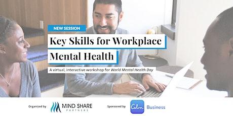 Key Skills for Workplace Mental Health - World Mental Health Day tickets
