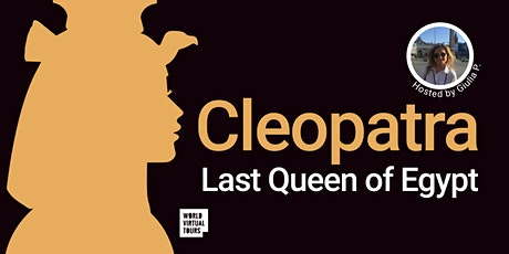 Cleopatra - Last Queen of Egypt. A Virtual Experience tickets