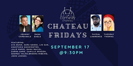 Chateau Fridays at the Comedy Chateau (9/17) tickets