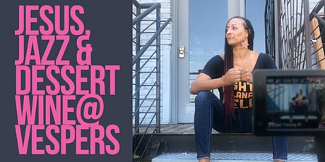 Jesus, Jazz & Dessert Wine@Vespers (Saturday, 9/25) tickets
