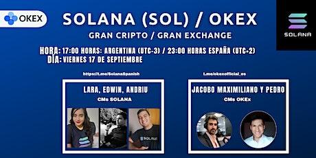 SOLANA Y OKEx. GRAN CRIPTO Y GRAN EXCHANGE tickets