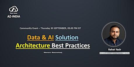 Data & AI Solution Architecture Best Practices - Dear Azure | Azure INDIA tickets