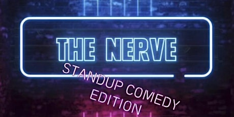 THE NERVE: (STANDUP COMEDY COMPETITION) tickets
