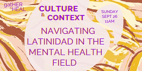 Culture & Context: Navigating Latinidad in the Mental Health Field tickets