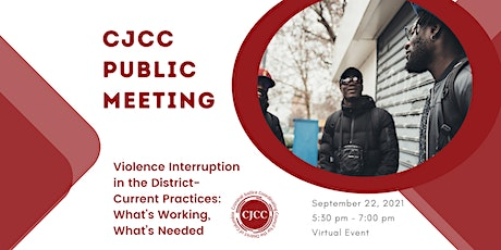 CJCC Public Meeting: Violence Interruption in the District tickets