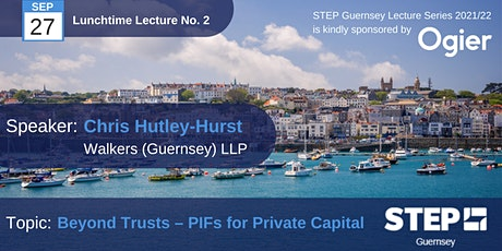 STEP Lunchtime Lecture No. 02  :  Beyond Trusts – PIFs for Private Capital tickets