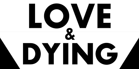 LOVE & DYING, a film which asks if there should be a change in UK law. tickets