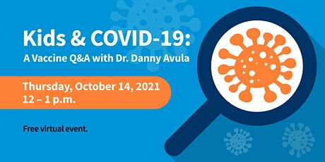 Kids & COVID-19: A Vaccine Q&A with Dr. Danny Avula tickets