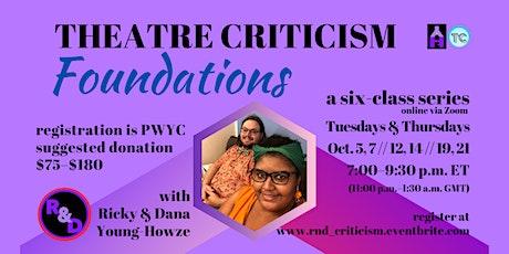 Theatre Criticism: Foundations Tickets