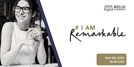 #IamRemarkable Workshop tickets
