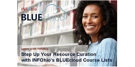 Step Up Your Resource Curation with INFOhio's BLUEcloud Course Lists tickets
