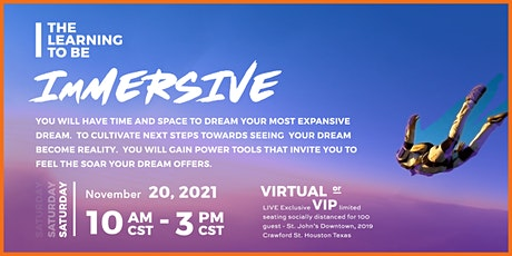 The Learning to Be:  IMMERSIVE (Virtual and LIVE IN- Person Event) tickets