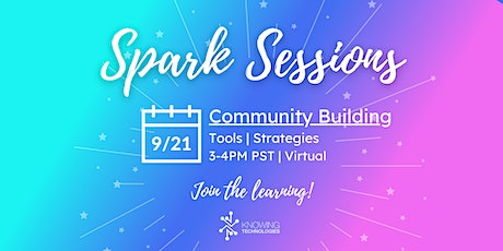 Spark Session - Building Community and SEL using EdTech tickets
