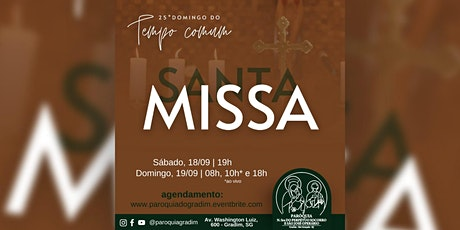 25ºDomingo do Tempo Comum/ Santa Missa, Domingo, 18h ingressos