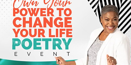 Own Your Power to Change Your Life Poetry Event tickets