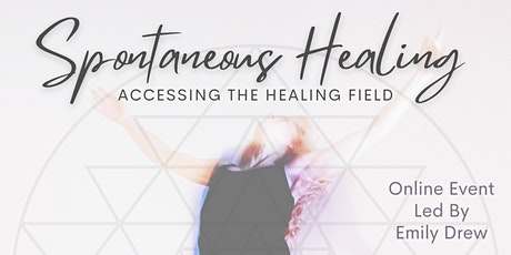 Spontaneous Healing: Accessing the Healing Field tickets