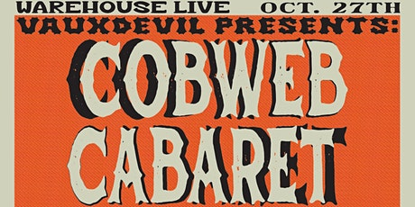 COBWEB CABARET- THE BALLROOM AT WAREHOUSE LIVE tickets