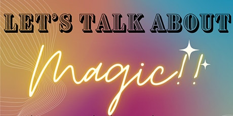 Let's Talk About MAGIC!! tickets