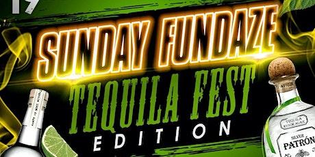Sunday Fundaze Tequila Fest Edition tickets