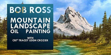 Bob Ross ® Mountain Landscape Oil Painting with Tracey Leigh Crozier tickets