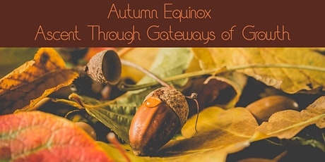 Full Moon in Pisces & Autumn Equinox Ascent Through The Gateways Of Growth tickets