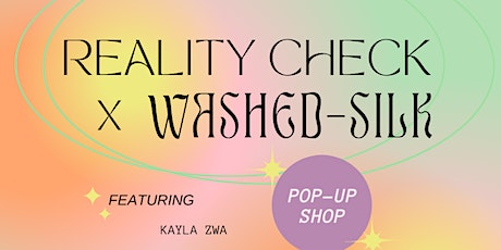 Washed Silk X Reality Check  - Evening Pop-Up shop tickets