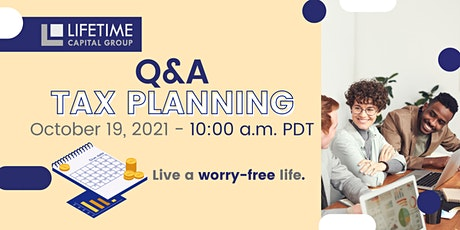 Tax Planning Q&A | Tues. October 19, 2021 at 10am PDT tickets