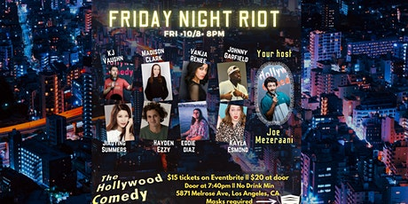 Friday Night Riot Show- The Hollywood Comedy Friday 10/8 @ 8pm tickets