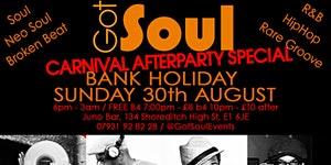 Got Soul Carnival Afterparty - Bank Holiday Sun 30th...