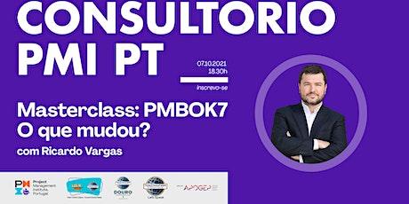 PMI Toastmasters | Masterclass Ricardo Vargas | PMBoK 7, o que mudou? ingressos