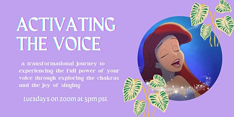 Activating the Voice: A 7 Week Vocal Embodiment Course through the Chakras tickets