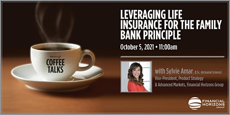 Coffee Talks: Leveraging Life Insurance for the Family Bank Principle tickets