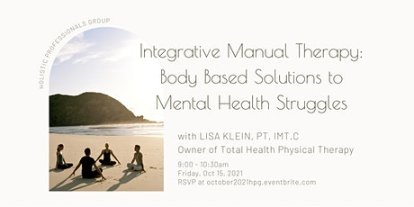Integrative Manual Therapy: Body Based Solutions to Mental Health Struggles tickets