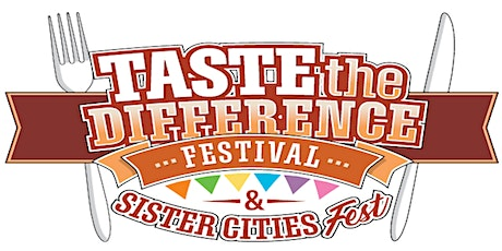 Taste the Difference Festival & Sister Cities Fest (14th Annual) tickets